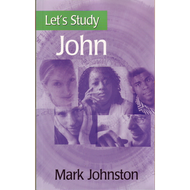 Let's Study John by  Mark Johnston (Paperback)