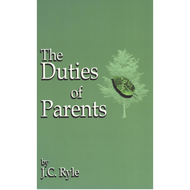 The Duties of Parents by J.C. Ryle