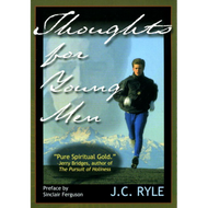 Thoughts for Young Men by J.C. Ryle (Paperback)