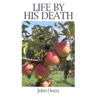 Life by His Death by John Owen (Paperback)