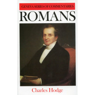 Romans Geneva Commentary Series by Charles Hodge (Hardcover)