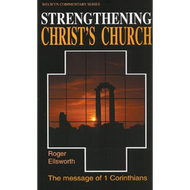 Strengthening Christ's Church by Roger Ellsworth (Paperback)