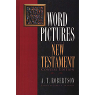 Word Pictures in the New Testament by A. T. Robertson (Hardcover)