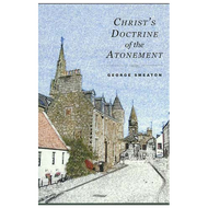 Christ's Doctrine of the Atonement by George Smeaton (Hardcover)