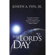 The Lord's Day by Joseph A. Pipa, Jr. (Paperback)