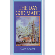 The Day God Made by Glen Knecht (Paperback)