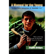 A Manual for the Young by Charles Bridges (Paperback)