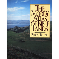 The Moody Atlas of Bible Lands by Barry J. Beitzel (Hardcover)