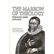 The Marrow of Theology by William Ames (Paperback)