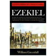 Ezekiel Geneva Commentary Series by William Greenhill (Hardcover)