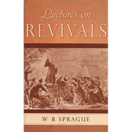Lectures on Revivals by W. B. Sprague (Hardcover)