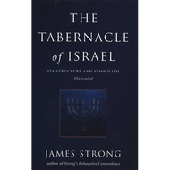 The Tabernacle of Israel by James Strong (Paperback)