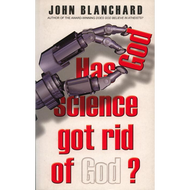 Has Science Got Rid of God? by John Blanchard (Paperback)