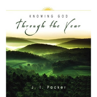 Knowing God Through the Year by J.I. Packer (Paperback)