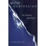 Spiritual Depression by D. Martyn Lloyd-Jones