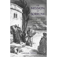 The Mission of Sorrow by Gardiner Spring (Paperback)