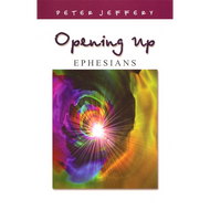 Opening Up Ephesians by Peter Jeffery (Paperback)