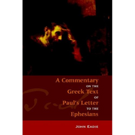 A Commentary on the Greek Text of Paul's Letter to the Ephesians by John Eadie (Paperback)