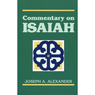 A Commentary on Isaiah by Joseph A. Alexander (Paperback)