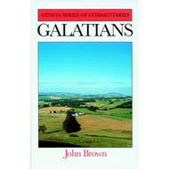 Galatians Geneva Series of Commentaries by John Brown (Hardcover)