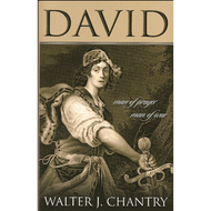 David: Man of Prayer, Man of War by Walter J. Chantry (Hardcover)