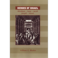 Heroes of Israel by William G. Blaikie (Paperback)