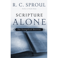 Scripture Alone: The Evangelical Doctrine by R.C. Sproul (Hardcover)