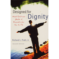 Designed for Dignity (Paperback) by Richard L. Pratt, Jr.