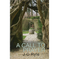 A Call to Prayer by J. C. Ryle
