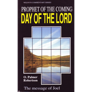 Prophet of the Coming Day of the Lord by O. Palmer Robertson (Paperback)