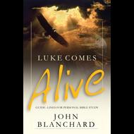 Luke Comes Alive by John Blanchard (Paperback)