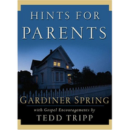 Hints for Parents by Gardiner Spring (Hardcover)