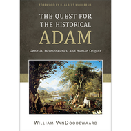 The Quest for the Historical Adam by William VanDoodewaard (Hardcover)