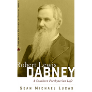 Robert Lewis Dabney by Sean Michael Lucas (Hardcover)
