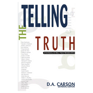 Telling the Truth by D. A. Carson (Paperback)