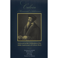 Calvin: Memorial Addresses by Various Authors (Paperback)