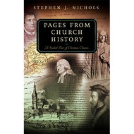 Pages from Church History by Stephen J. Nichols (Paperback)