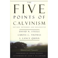 The Five Points of Calvinism, 2nd ed. by David N. Steele, Curtis C. Thomas, & S. Lance Quinn (Paperback)