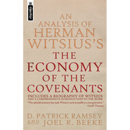 "An Analysis of Herman Witsius's ""The Economy of the Covenants"" by D. Patrick Ramsey & Joel R. Beeke (Paperback)"