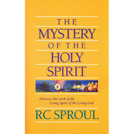 The Mystery of the Holy Spirit by R. C. Sproul (Paperback)