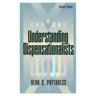 Understanding Dispensationalists by Vern S. Poythress (Paperback)