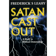 Satan Cast Out by Frederick S Leahy (Paperback)