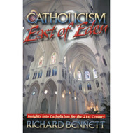 Catholicism: East of Eden by Richard Bennett (Paperback)