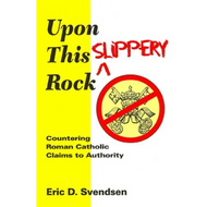 Upon This Slippery Rock by Eric D. Svendsen (Paperback)