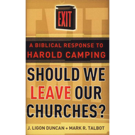 Should We Leave Our Churches? by J. Ligon Duncan & Mark R. Talbot (Booklet)