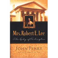 Mrs. Robert E. Lee by John Perry (Hardcover)