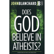 Does God Believe in Atheists? by John Blanchard (Paperback)