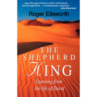 The Shepherd King by Roger Ellsworth (Paperback)
