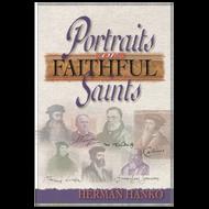 Portraits of Faithful Saints by Herman Hanko (Hardcover)