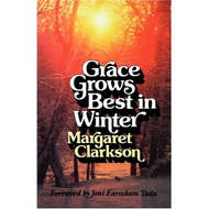 Grace Grows Best in Winter by Margaret Clarkson (Paperback)